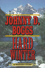 Hard Winter: A Western Story by Johnny D Boggs (Paperback / softback, 2013)