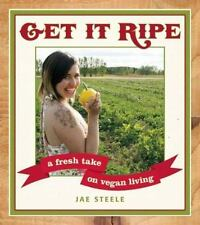 Get It Ripe: A Fresh Take on Vegan Cooking and Living-ExLibrary