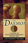 The Daemon: A Guide to Your Extraordinary Secret Self by Anthony Peake (Paperback, 2008)