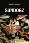 Sundogz by Mark von Schlegell (Paperback, 2015)