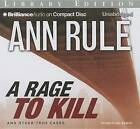 A Rage to Kill: And Other True Cases by Ann Rule (CD-Audio, 2013)