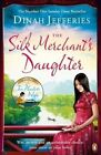 The Silk Merchant's Daughter by Dinah Jefferies (Paperback, 2016)