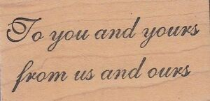 to-you-and-yours-the-last-word-Wood-Mounted-Rubber-Stamp-1-1-4-x-2-034-Free-Ship