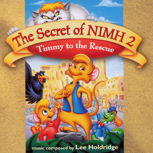 The Secret Of NIMH 2: Timmy to The Rescue-Original Soundtrack by Lee Holdridge