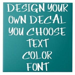 Design Your Own Name Text Vinyl Decal Sticker Custom Car Window - Design your own custom vinyl decals