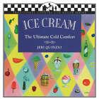 Ice Cream: The Ultimate Cold Comfort by Jeri Quinzio (Paperback, 2006)