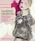 Fashion Drawing: Illustration Techniques for Fashion Designers by Michele Wesen Bryant (Hardback, 2011)
