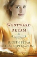 Ribbons West: Westward the Dream 1 by Judith Pella and Tracie Peterson (1999, Paperback, Reprint)