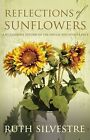 Reflections of Sunflowers by Ruth Silvestre (Paperback, 2010)