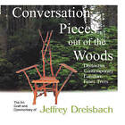Conversation Pieces Out of the Woods by Jeffrey Dreisbach (Paperback / softback, 2008)