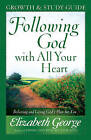 Following God with All Your Heart Growth and Study Guide: Believing and Living God's Plan for You by Elizabeth George (Paperback, 2008)