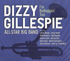 I'm BeBoppin' Too [Digipak] * by The Dizzy Gillespie All-Star Big Band (CD, Jun-2009, Half Note Records)
