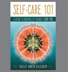 Self-Care-101-A-Guide-to-Nourish-and-Flourish-Team-You-ISBN-0996762302-ISB