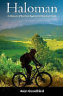 Haloman: A Memoir of Survival Against All Medical Odds by Alan Goodfried (Paperback / softback, 2011)