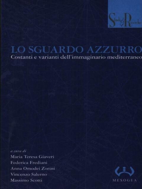 LO SGUARDO AZZURRO PRIMA EDIZIONE AA.VV. MESOGEA 2008 STUDI E RICERCHE