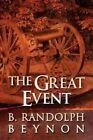 The Great Event by B Randolph Beynon (Paperback / softback, 2012)