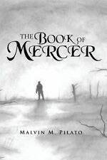 The Book of Mercer by Malvin M. Pilato (2013, Paperback)