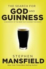 The Search for God and Guinness : A Biography of the Beer That Changed the World by Stephen Mansfield (2014, Paperback)
