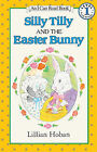 Silly Tilly and the Easter Bunny by Lillian Hoban (Hardback, 1989)