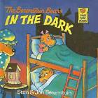 The Berenstain Bears in the Dark by Stan Berenstain (Hardback, 1982)