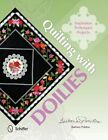 Quilting with Doilies: Inspiration, Techniques, & Projects by Barbara Polston (Paperback, 2015)