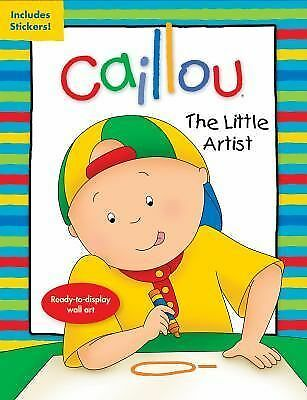 Caillou: The Little Artist: Ready-to-display wall art Coloring & Activity Book)