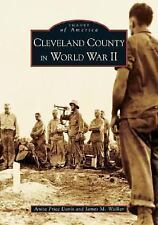 Images of America: Cleveland County in World War II by James M. Walker and...