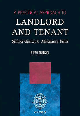 Frith, Alexandra,Garner, Simon, A Practical Approach to Landlord and Tenant, Ver