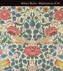 William Morris Masterpieces of Art by Michael Robinson, Rosalind Ormiston (Hardback, 2014)