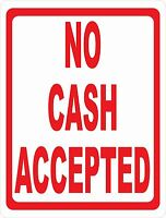 No Cash Accepted Sign. Size Options. Payment Acceptance Policy Credit Cards