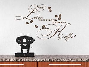 wandtattoo k chen spr che das leben ist zu kurz f r schlechten kaffee nr 2 b ro ebay. Black Bedroom Furniture Sets. Home Design Ideas