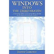 Windows into the Third Heaven : A Look at How Hidden Treasures of the Bible...
