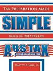 Tax Preparation Made Simple: Based on 2010 Tax Law by Mary W. Adams (Paperback, 2011)