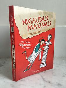 Nigaudus Maximus Tim Collins Ave Cesare, Te IN Poliestere Nuove! Flammarion 2015