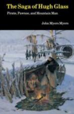The Saga of Hugh Glass : Pirate, Pawnee, and Mountain Man by John Myers Myers (1
