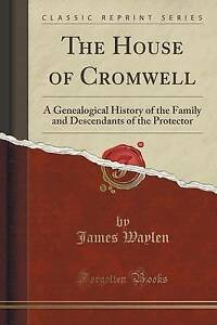 The-House-of-Cromwell-A-Genealogical-History-of-the-Family-and-Descendants-of-t