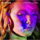 Upright, Love by Blue Kid (CD, Nov-2012, CD Baby (distributor))
