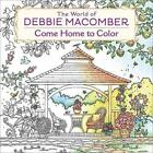 The World of Debbie Macomber: Come Home to Color von Debbie Macomber (2016, Taschenbuch)