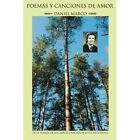 Poemas y Canciones de Amor: de La Fuerza de Los Arboles Nacieron Estos Recuerdo by Daniel Marco (Paperback / softback, 2014)