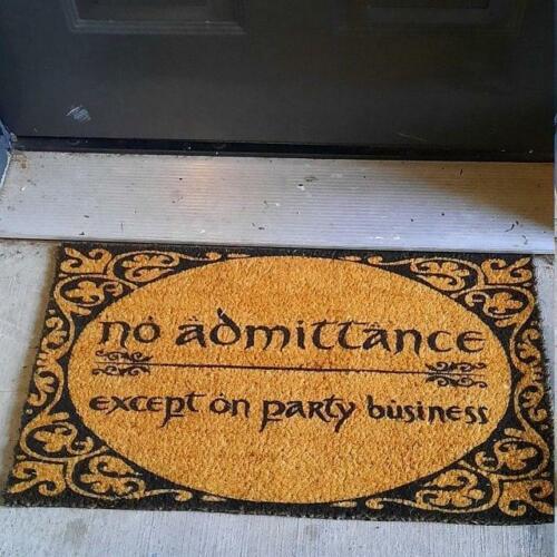 No Admittance Except On Party Business Door Mat