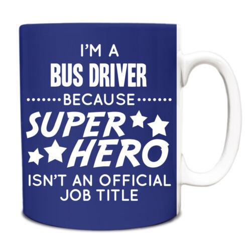 Bleu Royal Im un chauffeur de bus car super hero isnt un fonctionnaire titre du poste Mug 030