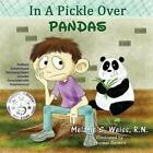 In a Pickle Over Pandas by Melanie S Weiss (Paperback, 2015)