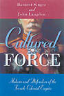 Cultured Force: Makers and Defenders of the French Colonial Empire by John Langdon, Barnett Singer (Paperback, 2008)