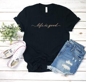 Life-is-Good-Custom-Womens-T-shirts-Tee-Shirt-New