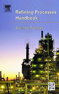 Refining Processes Handbook by Surinder Parkash (Hardback, 2003)