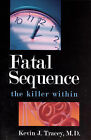 Fatal Sequence: The Killer Within by Kevin J. Tracey (Paperback, 2006)