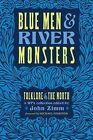 Blue Men & River Monsters  : Folklore of the North: A Wpa Collection by John Zimm (Paperback / softback, 2015)