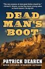Dead Mans Boot by Patrick Dearen (Hardback, 2016)