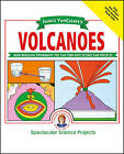 Janice Vancleave's Volcanoes: Mind-boggling Experiments You Can Turn into Science Fair Projects by Janice VanCleave (Paperback, 1994)