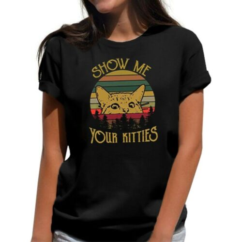 Show Me Your Kitties Katze Gedruckt Retro Lustige Frauen Kurzarm T-Shirt Tops